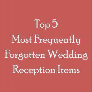 Most Frequently Forgotten Reception Items