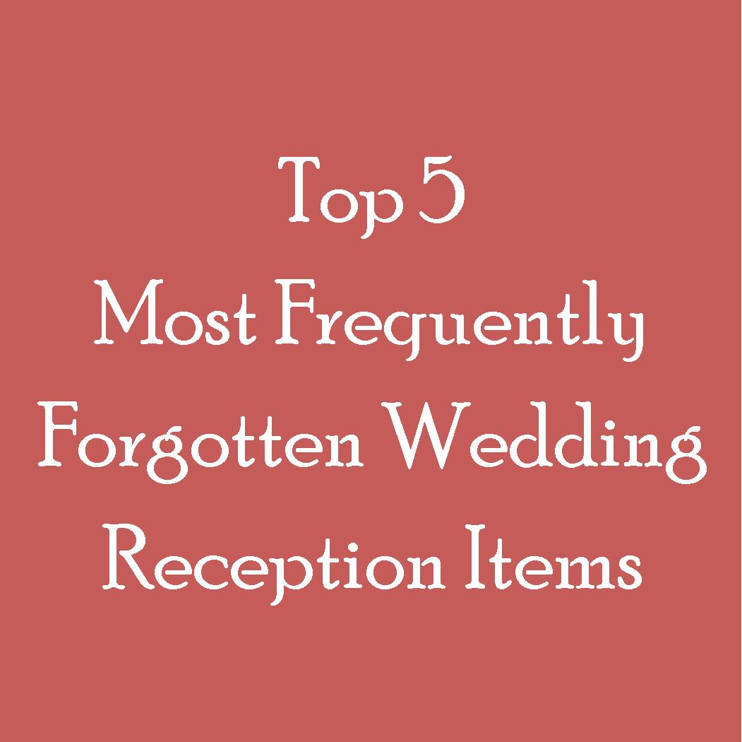 Top 5 Most Frequently Forgotten Wedding Reception Items - Love This ...