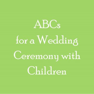 ABCs for Ceremony with Children