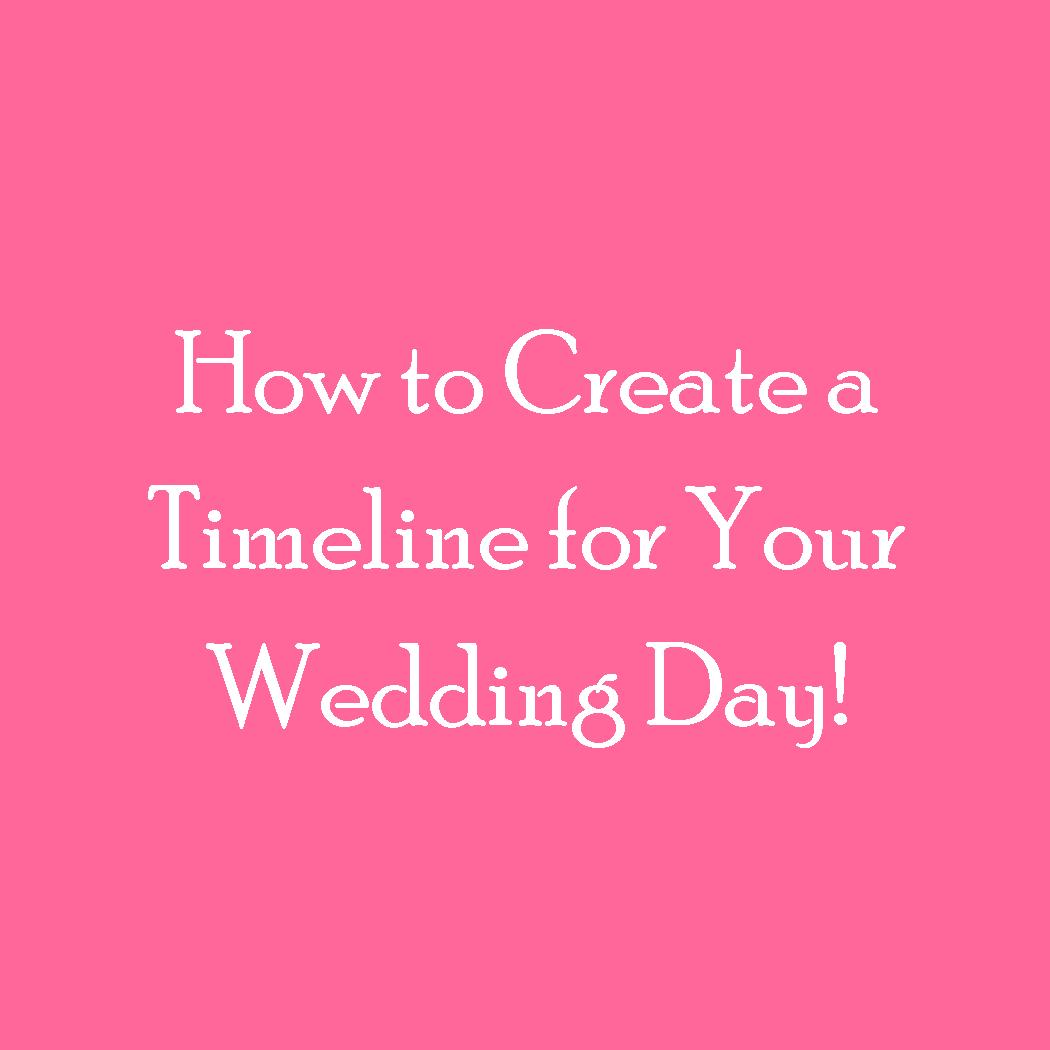 How do I create a timeline for my wedding day Love This Little City