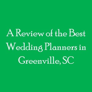 Review of Best Wedding Planners Greenville SC
