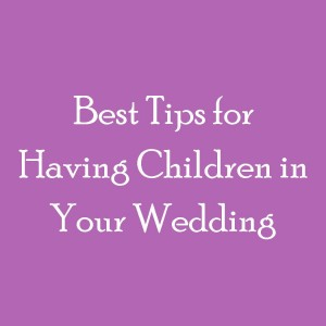 Tips for Children in Wedding