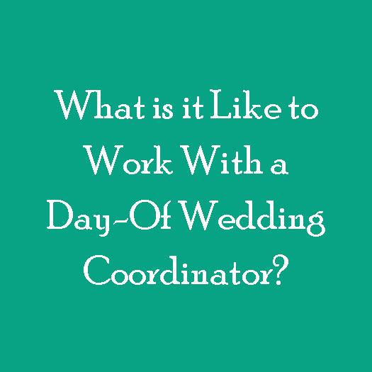 What is it like to work with a day of wedding coordinator love what is it like to work with a day of wedding coordinator junglespirit Choice Image