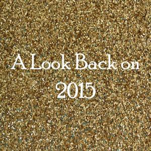 A Look Back on 2015